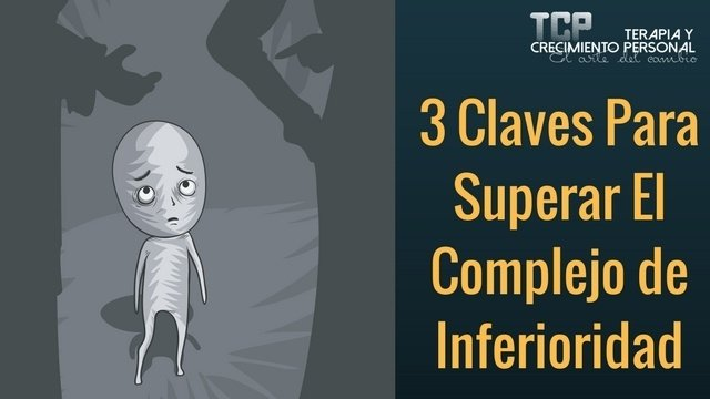 3 Claves Para Superar El Complejo de Inferioridad